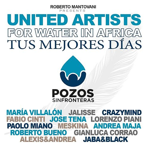 Tus Mejores Días di United Artists for Water In Africa