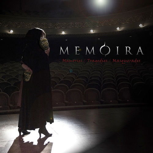 Memories, Tragedies, Masquerades by Memoira