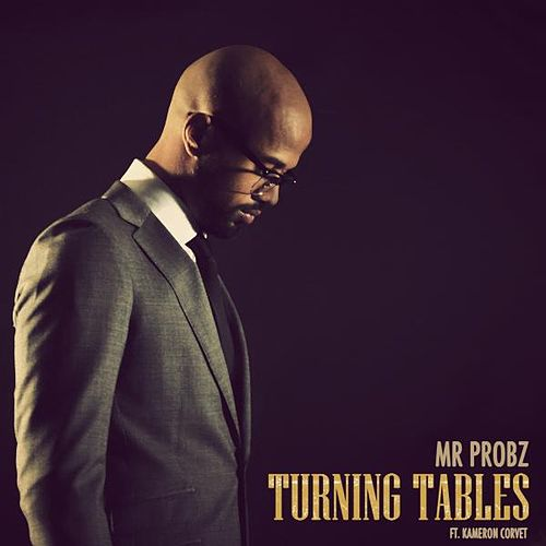 Turning Tables (feat. Kameron Corvet) de Mr. Probz