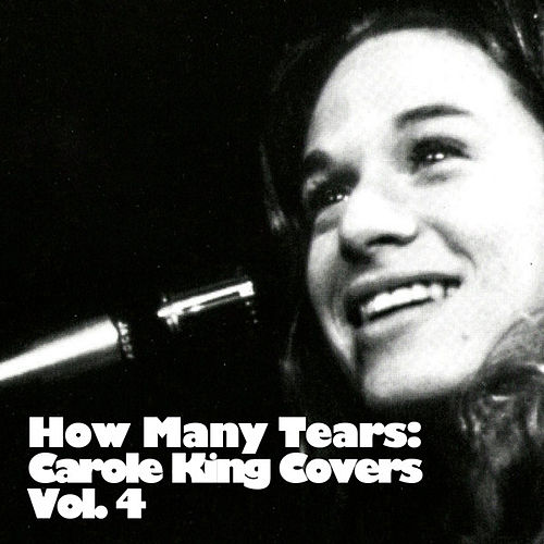 How Many Tears: The Genius Of Carole King, Vol. 4 de Various Artists