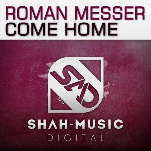 Come Home van Roman Messer