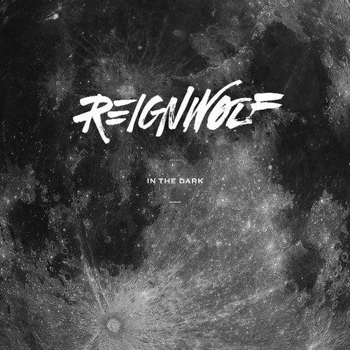 In the Dark by Reignwolf