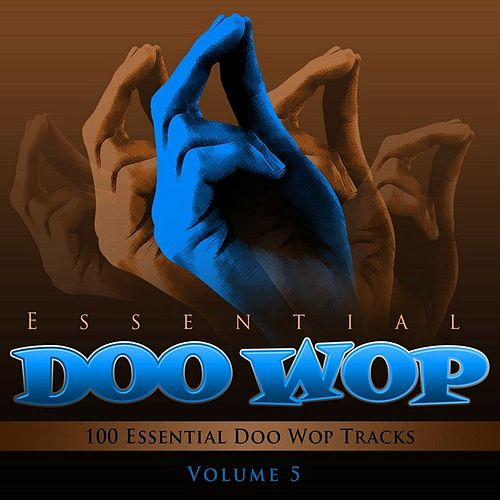 Essential Doo Wop, Vol. 5 (100 Essential Doo Wop Tracks) by Various Artists