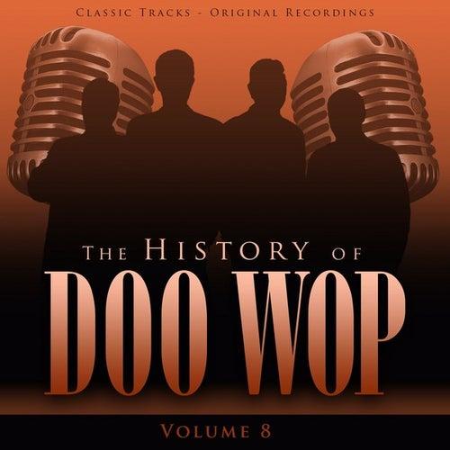 The History of Doo Wop, Vol. 8 (50 Unforgettable Doo Wop Tracks) by Various Artists