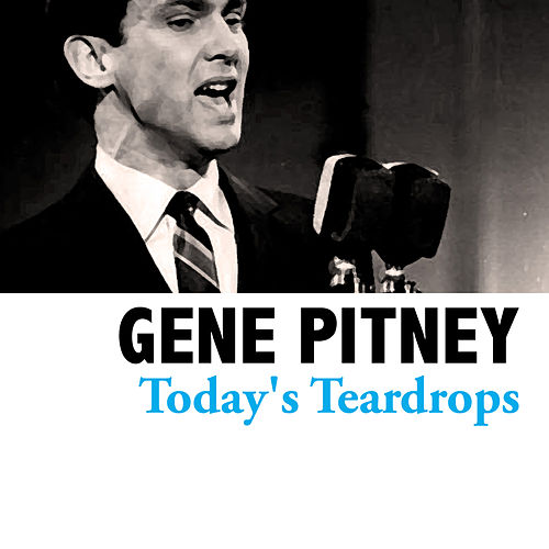 Today's Teardrops by Gene Pitney