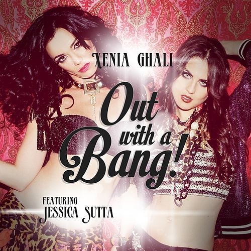 Out With a Bang (feat. Jessica Sutta) - Single by Xenia Ghali