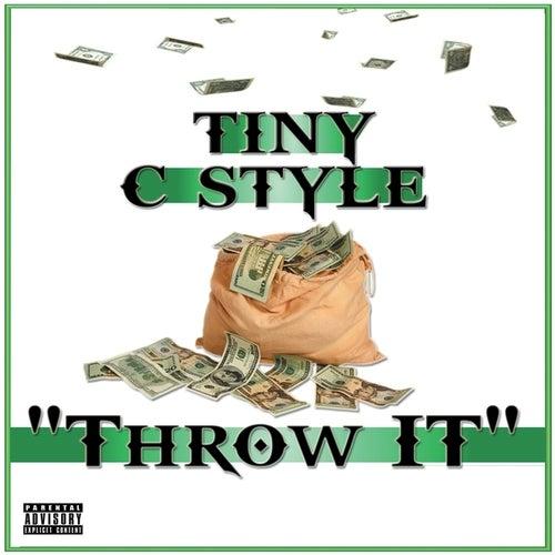 Throw It - Single von Tiny C Style