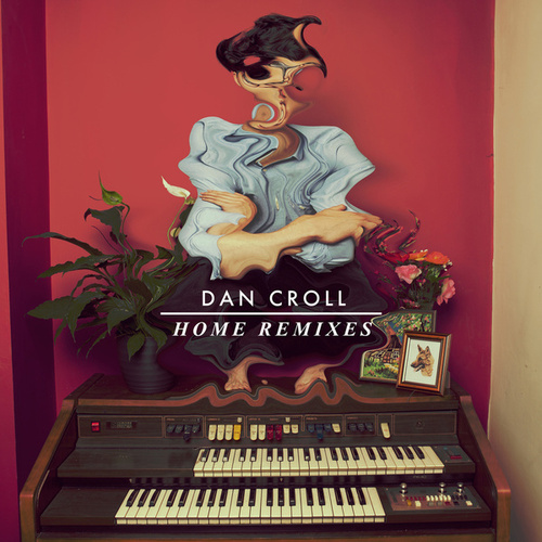Home (Remixes) di Dan Croll