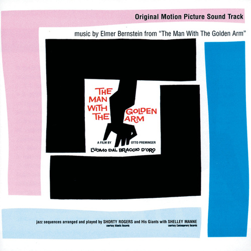 The Man With The Golden Arm (Original Motion Picture Soundtrack) by Elmer Bernstein