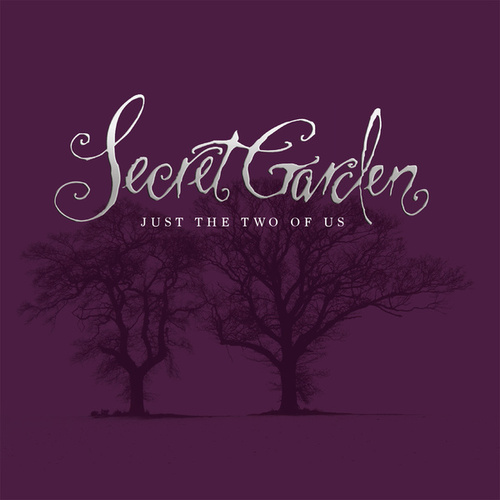 Just The Two Of Us von Secret Garden