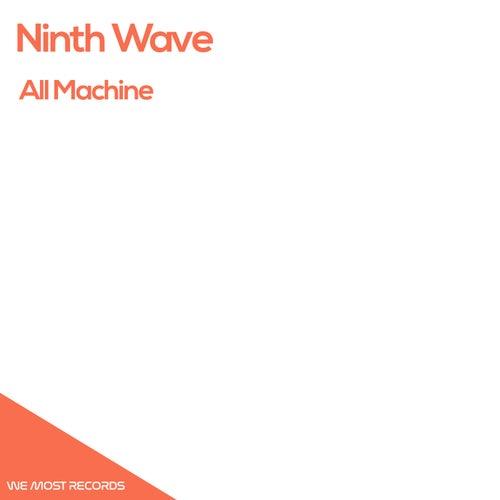 All Machine de Ninth Wave