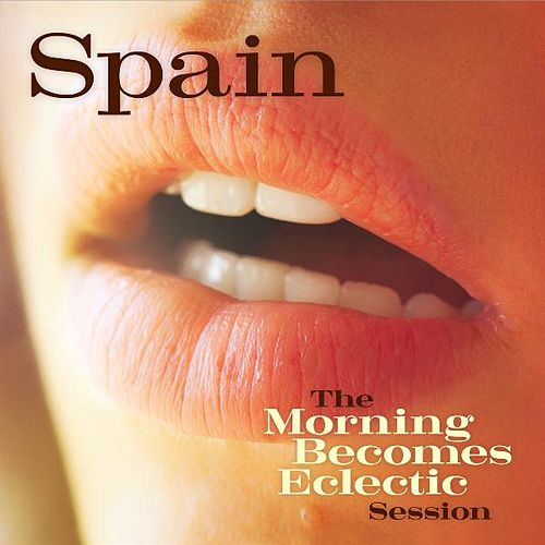 The Morning Becomes Eclectic Session by Spain