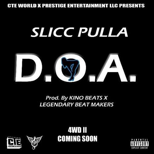 D.O.A. - Slick Pulla de Slick Pulla