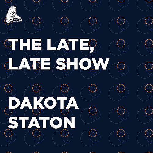 The Late, Late Show by Dakota Staton