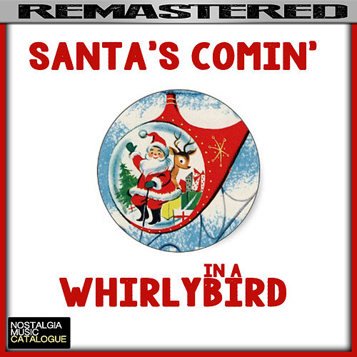 Santa's Comin' in a Whirlybird by Various Artists