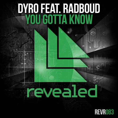 You Gotta Know de Dyro