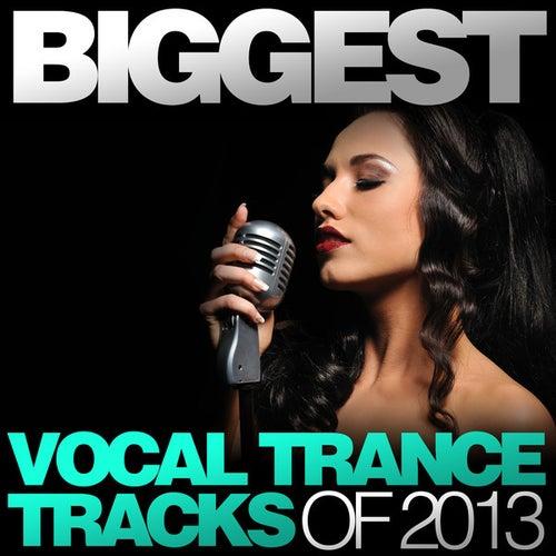 Biggest Vocal Trance Tracks Of 2013 de Various Artists