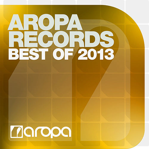 Aropa Records - Best Of 2013 von Various Artists