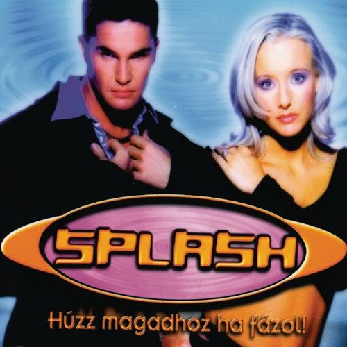 Húzz Magadhoz Ha Fázol! von Splash