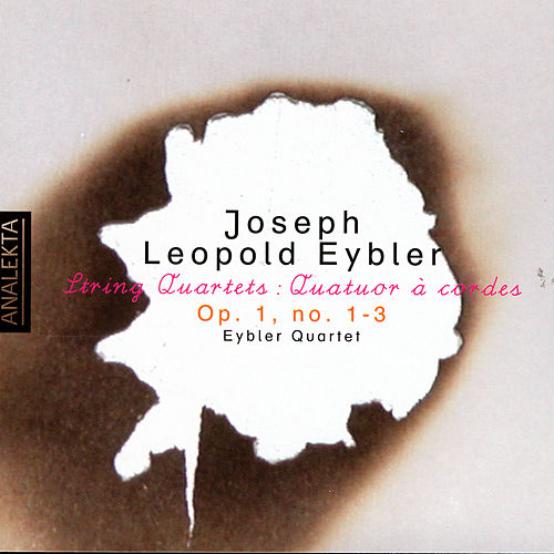 Joseph Leopold Edler von Eybler - String Quartets: Op. 1, no 1 -3 de Eybler Quartet