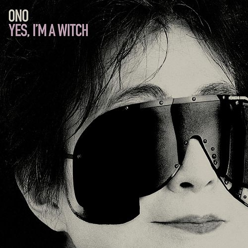 Yes, I'm A Witch by Yoko Ono