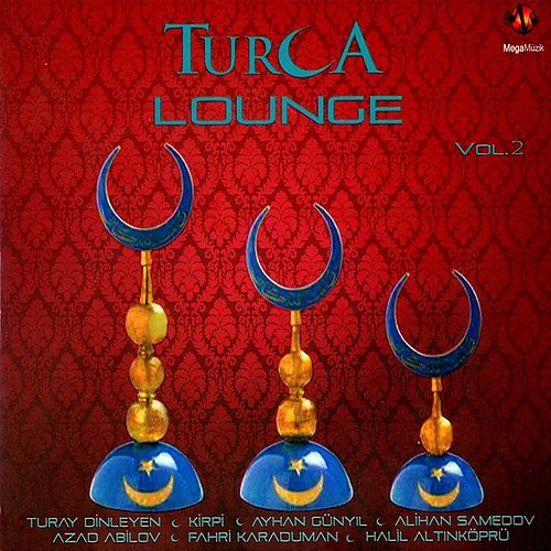 Turca Lounge, Vol. 2 by Various Artists