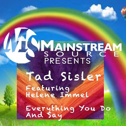 Everything You Do and Say (feat. Helene Immel) de Tad Sisler