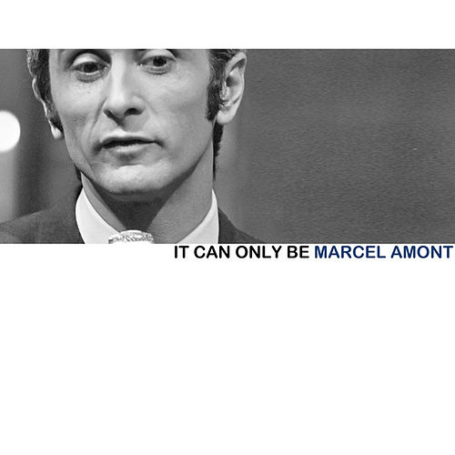 It Can Only Be de Marcel Amont