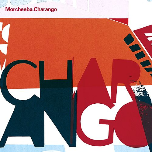 Charango (Australian Tour Edition) von Morcheeba