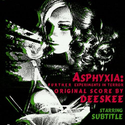 Asphyxia Ep by Deeskee