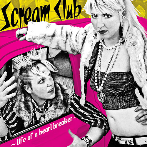 Life Of A Heartbreaker by Scream Club