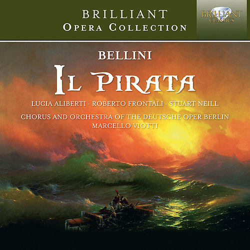 Bellini: Il Pirata by Various Artists