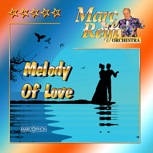 Melody of Love von Marc Reift