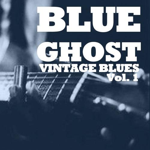 Blue Ghost: Vintage Blues, Vol. 1 de Various Artists