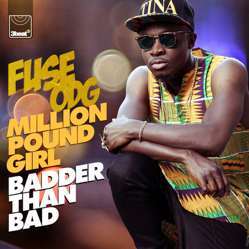 Million Pound Girl (Badder Than Bad) von Fuse ODG