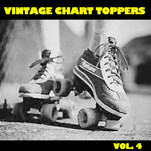 Vintage Chart Toppers, Vol. 4 by Various Artists