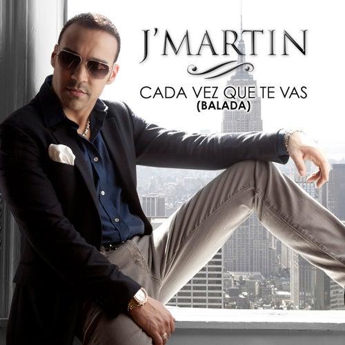 Cada Vez Que Te Vas by J. Martin