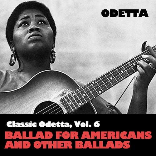Classic Odetta, Vol. 6: Ballad For Americans and Other American Ballads de Odetta