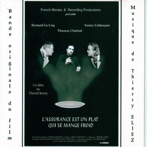L'assurance est un plat qui se mange froid (Original Motion Picture Soundtrack) von Thierry Eliez