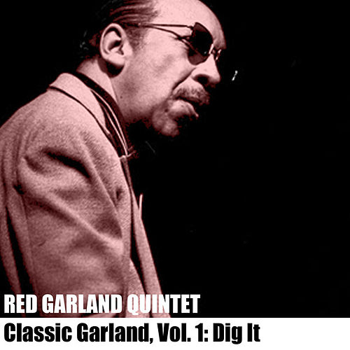 Classic Garland, Vol. 1: Dig It de The Red Garland Quintet