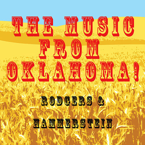 The Music From Oklahoma! by Richard Rodgers and Oscar Hammerstein