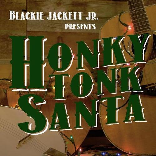 Honky Tonk Santa by Blackie Jackett Jr.
