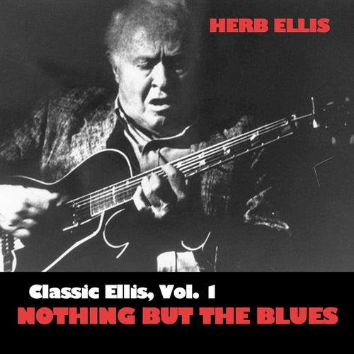 Classic Ellis, Vol. 1: Nothing But The Blues von Herb Ellis