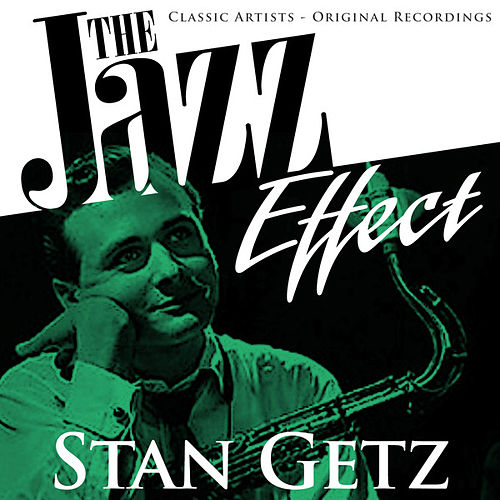 The Jazz Effect - Stan Getz by Various Artists