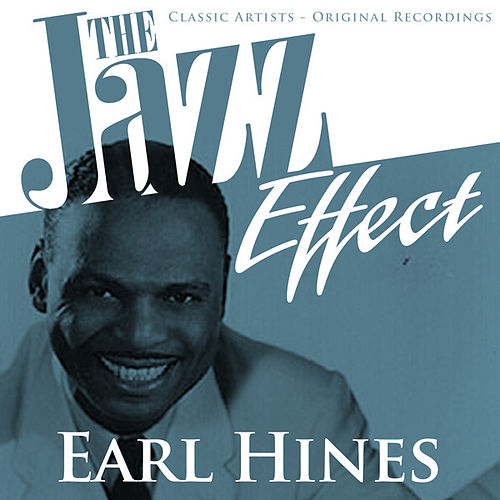 The Jazz Effect - Earl Hines by Earl Hines