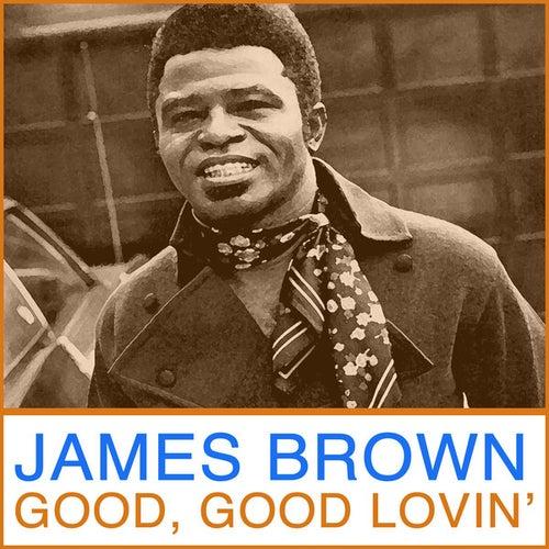 Good Good Lovin' by James Brown