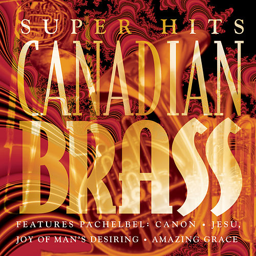 Canadian Brass Super Hits de Canadian Brass