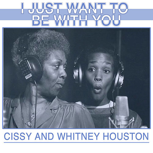 I Just Want To Be With You de Cissy Houston