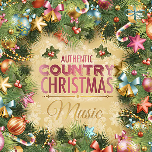 Authentic Country Christmas Music by Various Artists