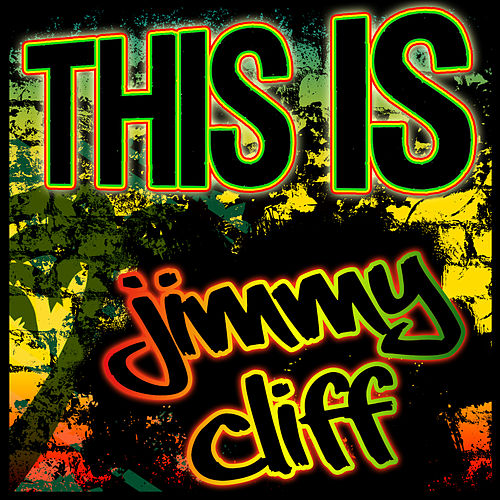 This Is Jimmy Cliff by Jimmy Cliff